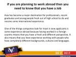 if you are planning to work abroad then you need to know that you have a job