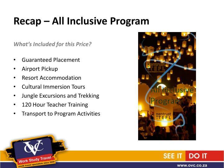 Recap – All Inclusive Program