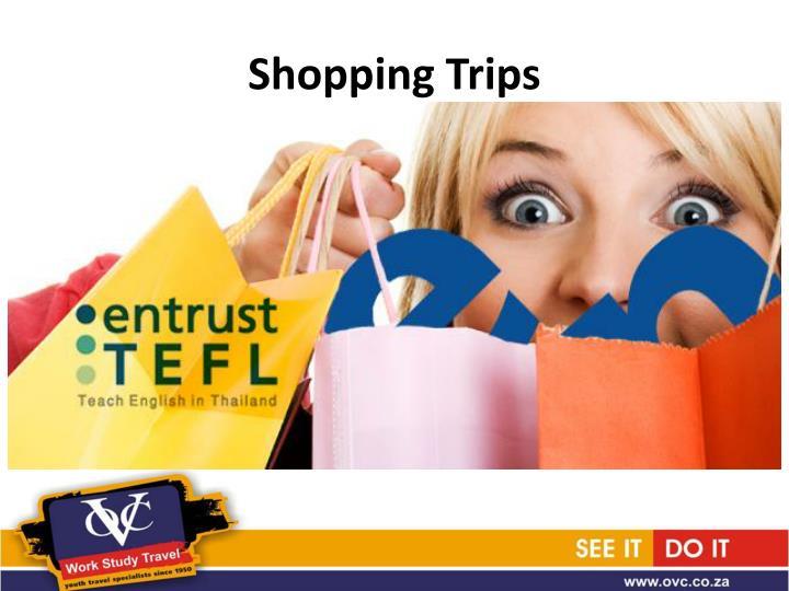 Shopping Trips