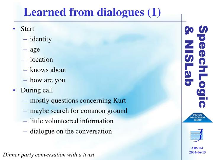 Learned from dialogues (1)