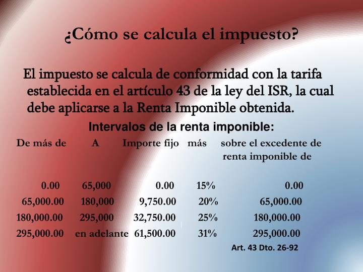 ¿Cómo se calcula el impuesto?