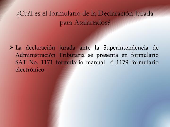 ¿Cuál es el formulario de la Declaración Jurada para Asalariados?