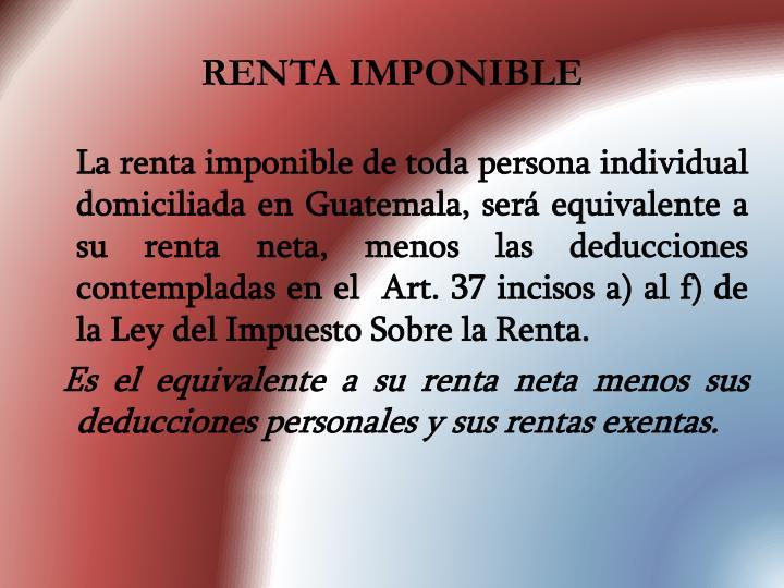 RENTA IMPONIBLE