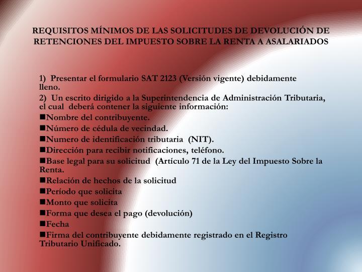 REQUISITOS MÍNIMOS DE LAS SOLICITUDES DE DEVOLUCIÓN DE RETENCIONES DEL IMPUESTO SOBRE LA RENTA A ASALARIADOS