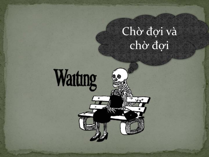 Chờ đợi và chờ đợi