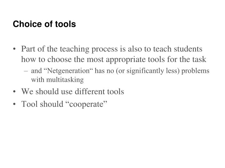 Choice of tools