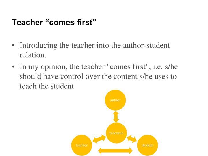 """Teacher """"comes first"""""""