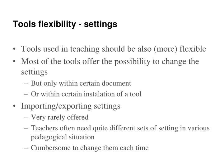Tools flexibility - settings