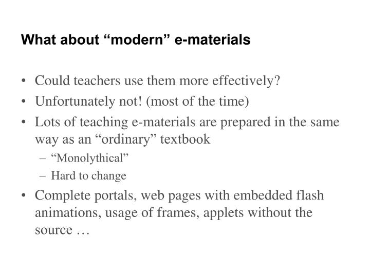 "What about ""modern"" e-materials"