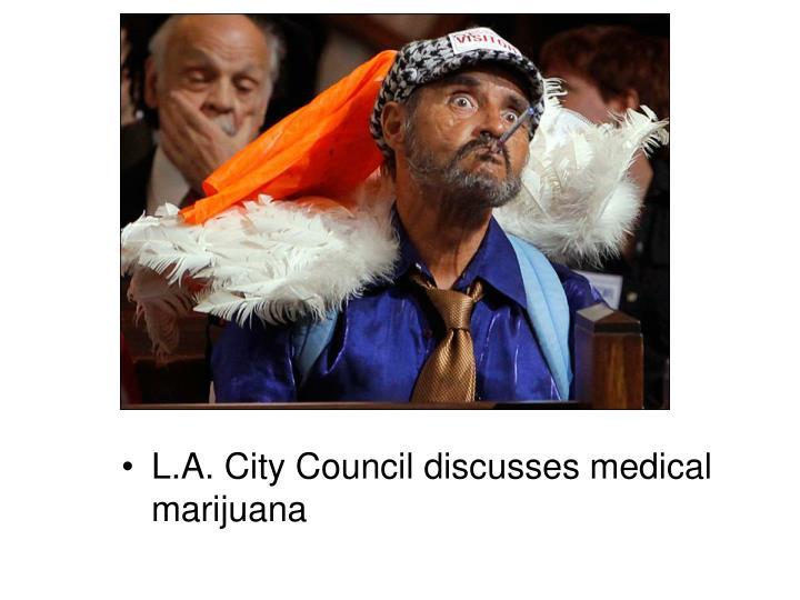 L.A. City Council discusses medical marijuana