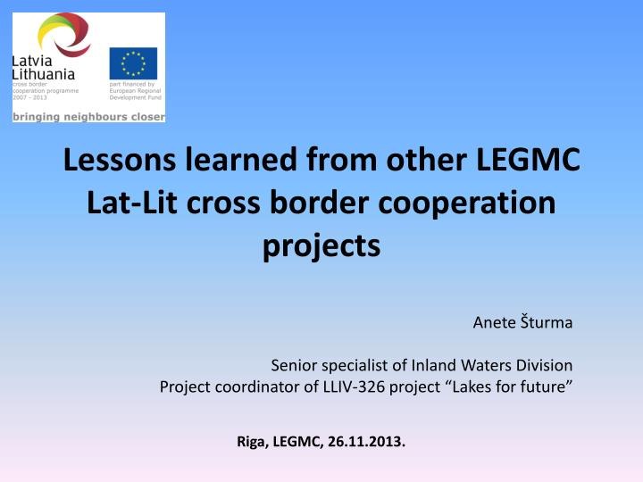Lessons learned from other legmc lat lit cross border cooperation projects