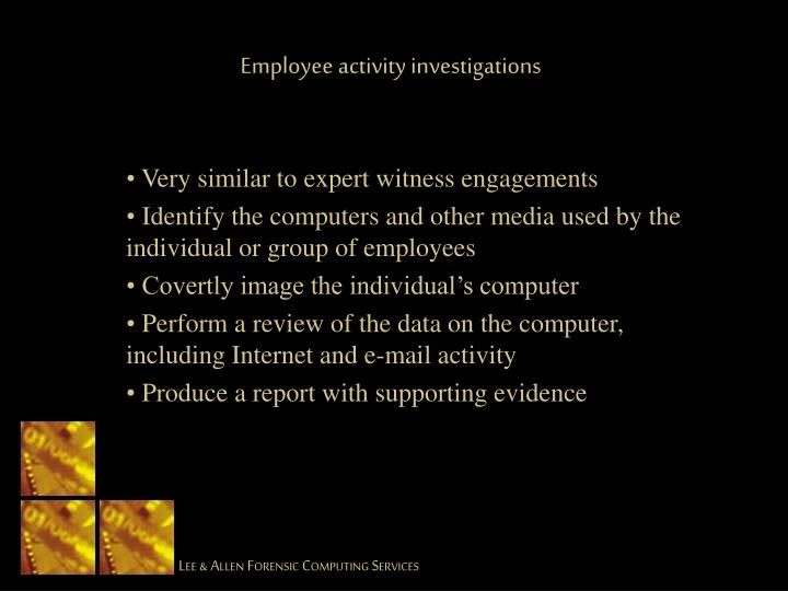 Employee activity investigations