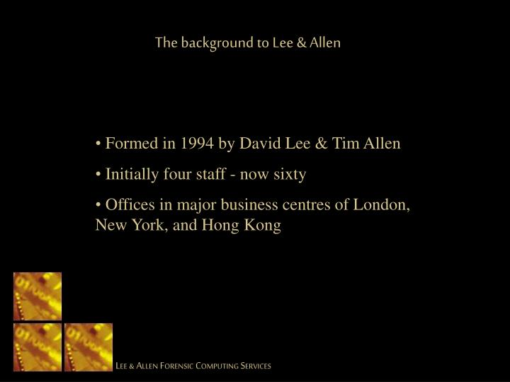 The background to Lee & Allen