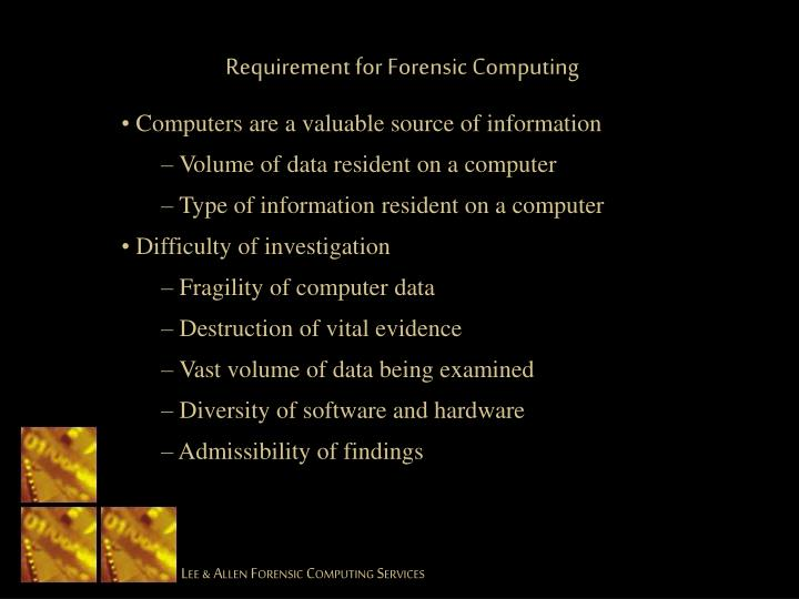 Requirement for Forensic Computing