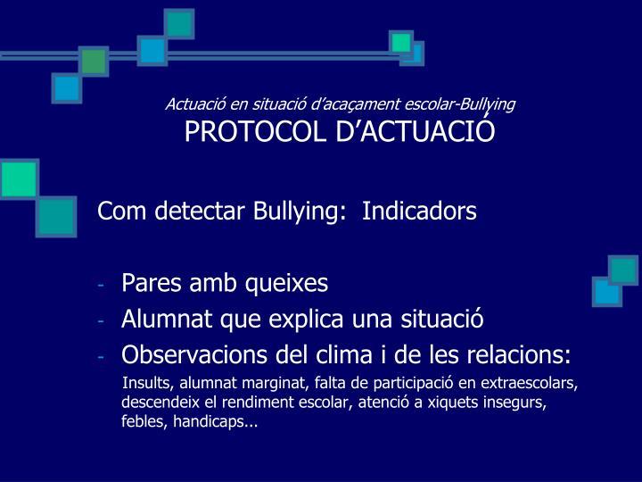 Actuació en situació d'acaçament escolar-Bullying