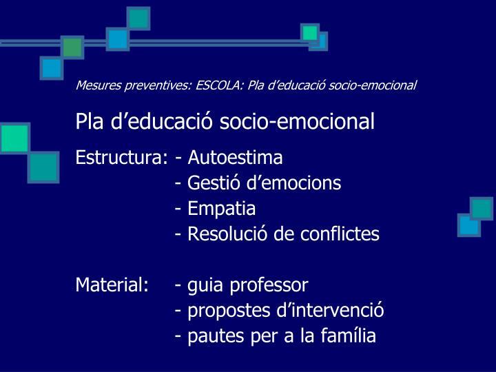 Mesures preventives: ESCOLA: Pla d'educació socio-emocional