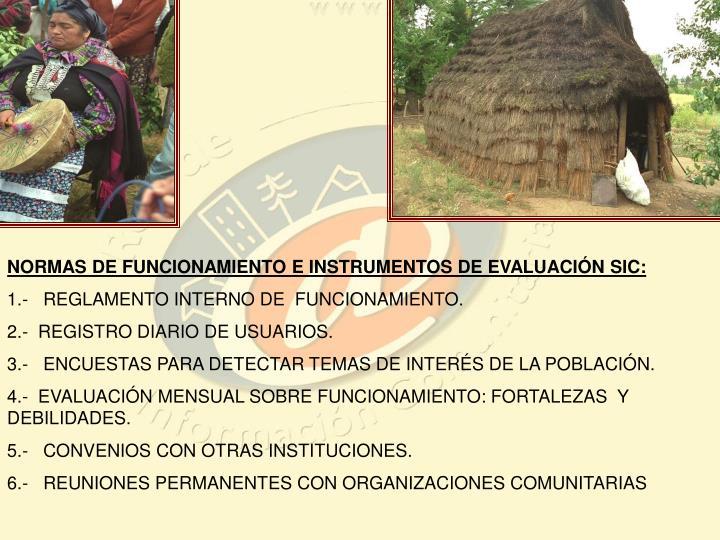NORMAS DE FUNCIONAMIENTO E INSTRUMENTOS DE EVALUACIÓN SIC: