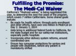fulfilling the promise the medi cal waiver