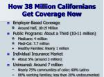how 38 million californians get coverage now