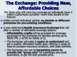the exchange providing new affordable choices