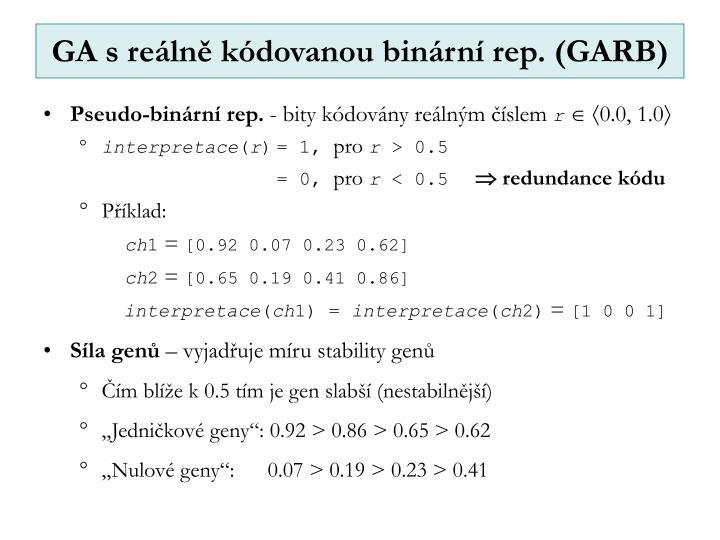 GA s reálně kódovanou binární rep. (GARB)
