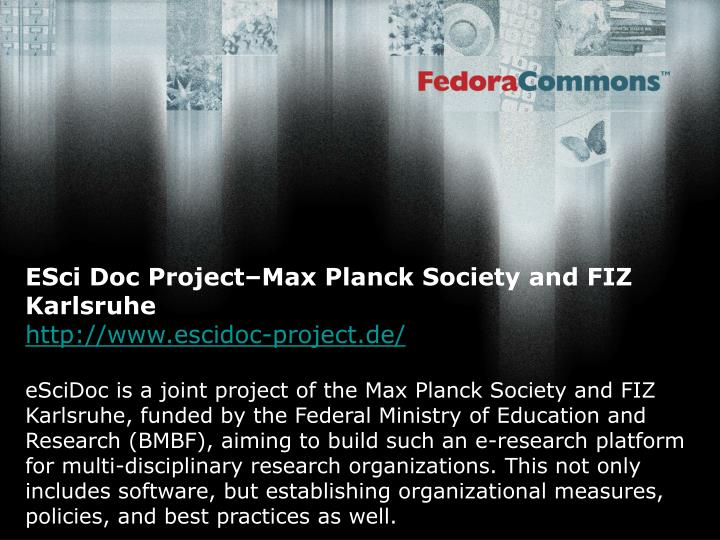 ESci Doc Project–Max Planck Society and FIZ Karlsruhe