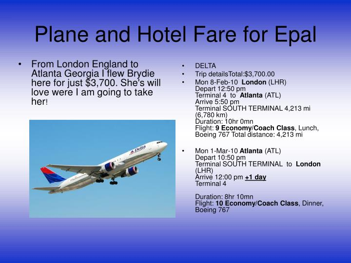 Plane and hotel fare for epal