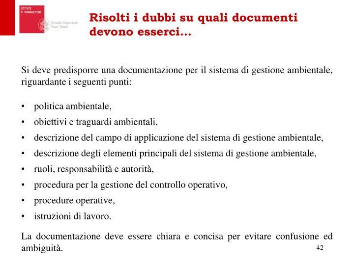 Risolti i dubbi su quali documenti devono esserci…