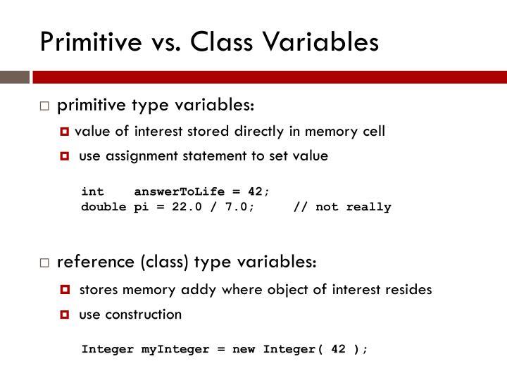 Primitive vs. Class Variables