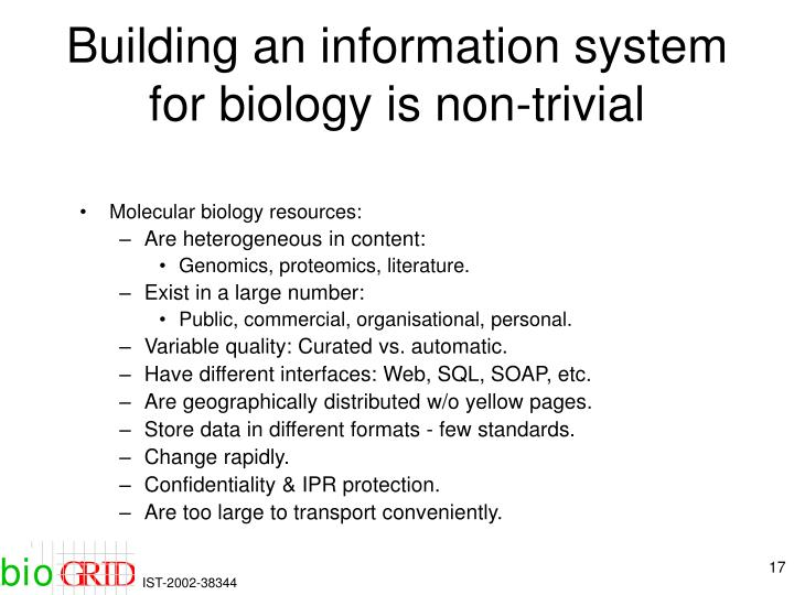 Building an information system for biology is non-trivial
