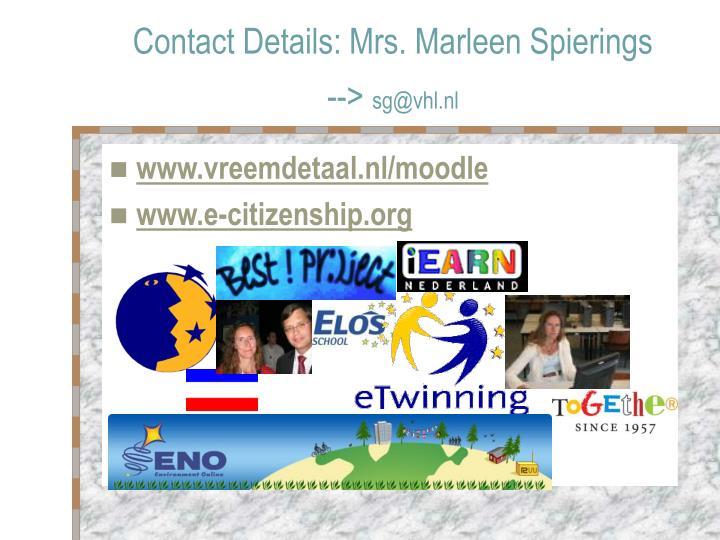 Contact Details: Mrs. Marleen Spierings