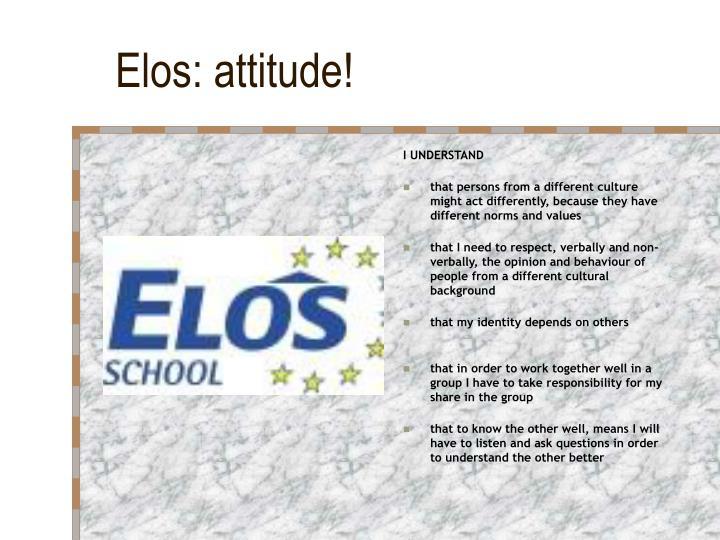 Elos: attitude!
