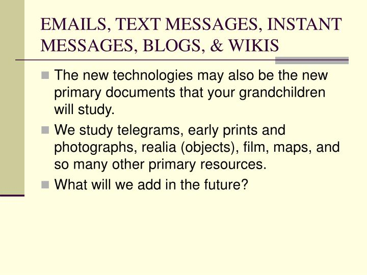 EMAILS, TEXT MESSAGES, INSTANT MESSAGES, BLOGS, & WIKIS
