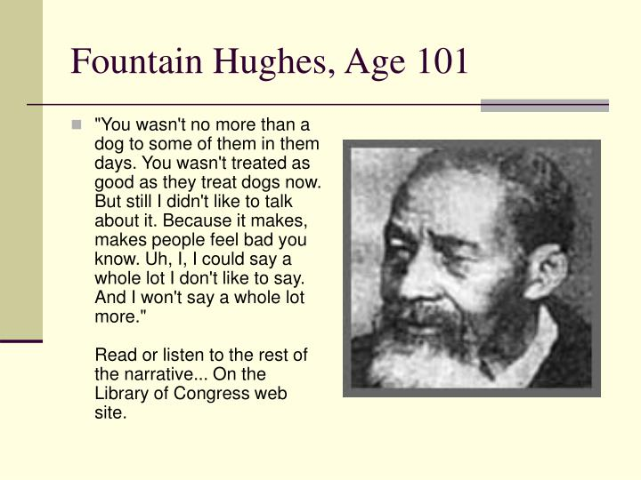 Fountain Hughes, Age 101