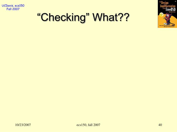 """""""Checking"""" What??"""