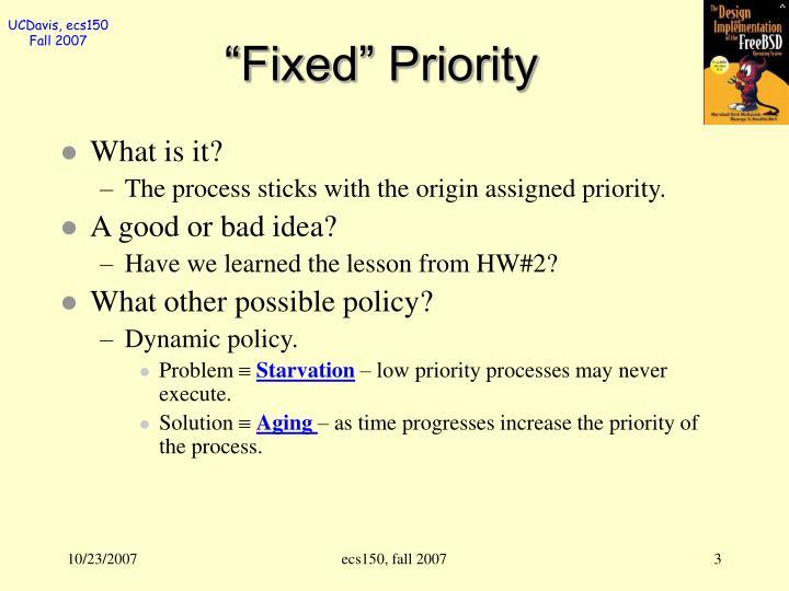 """""""Fixed"""" Priority"""