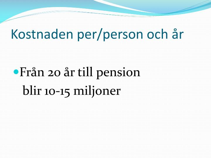 Kostnaden per/person och år