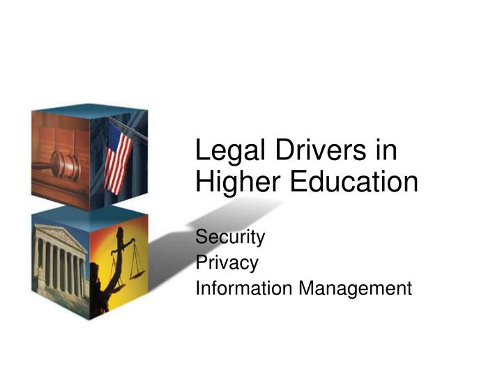Legal Drivers in Higher Education