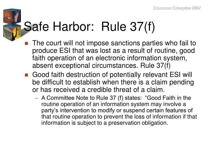 Safe Harbor:  Rule 37(f)
