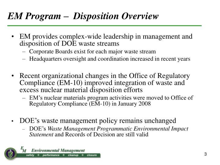 EM Program –  Disposition Overview