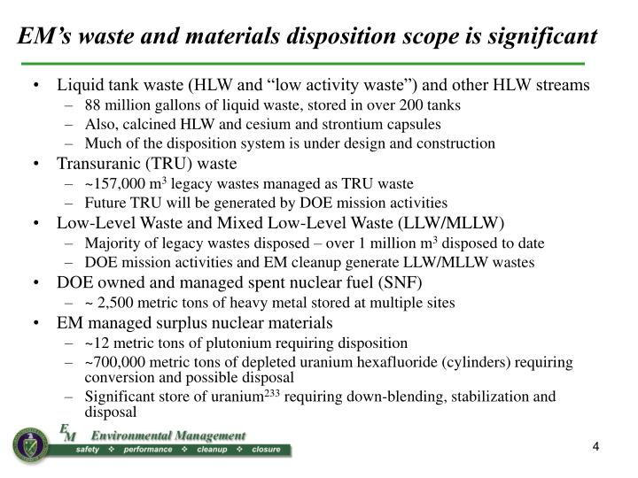 EM's waste and materials disposition scope is significant