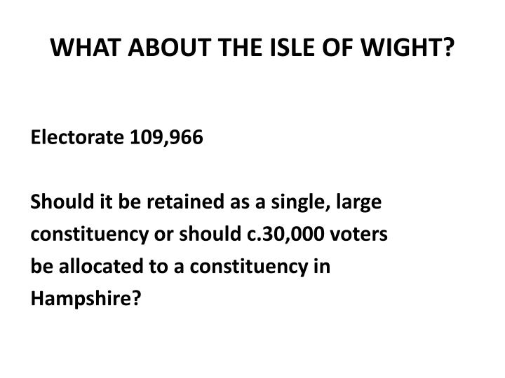 WHAT ABOUT THE ISLE OF WIGHT?