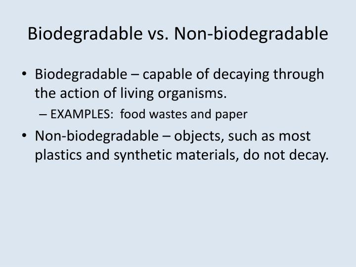 Biodegradable vs. Non-biodegradable