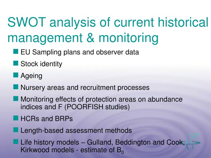 SWOT analysis of current historical management & monitoring