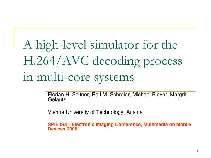 A high level simulator for the h 264 avc decoding process in multi core systems