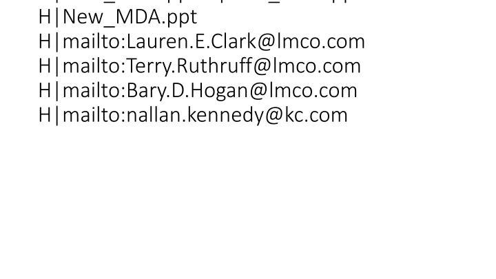 vti_cachedlinkinfo:VX|H|New_MDA.ppt H|New_MDA.ppt H|New_MDA.ppt H|New_MDA.ppt H|mailto:Lauren.E.Clark@lmco.com H|mailto:Terry.Ruthruff@lmco.com H|mailto:Bary.D.Hogan@lmco.com H|mailto:nallan.kennedy@kc.com