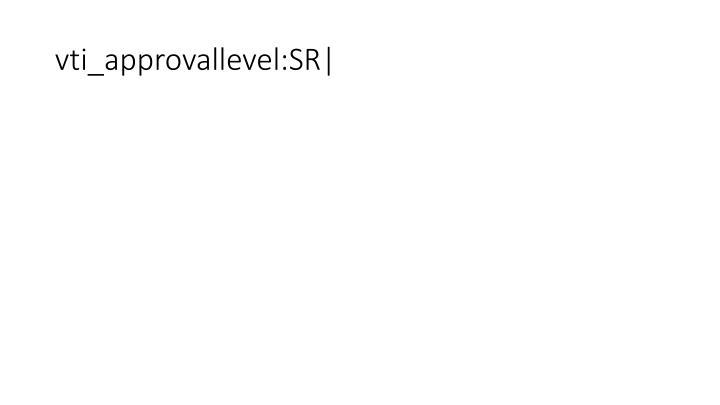 vti_approvallevel:SR|