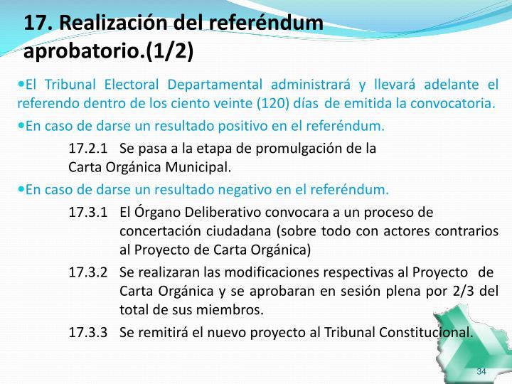 17. Realización del referéndum aprobatorio.(1/2)