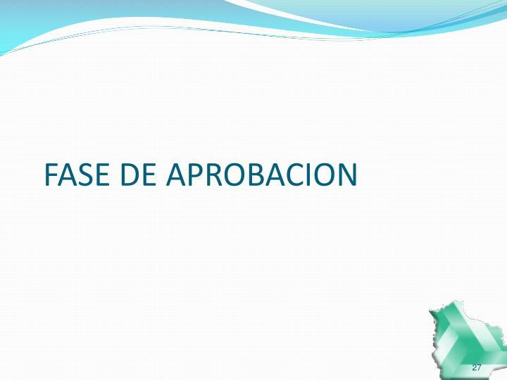 FASE DE APROBACION