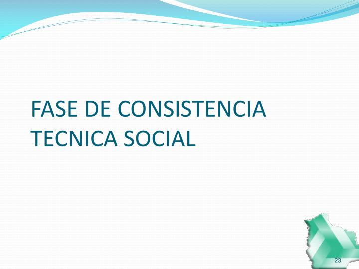 FASE DE CONSISTENCIA TECNICA SOCIAL